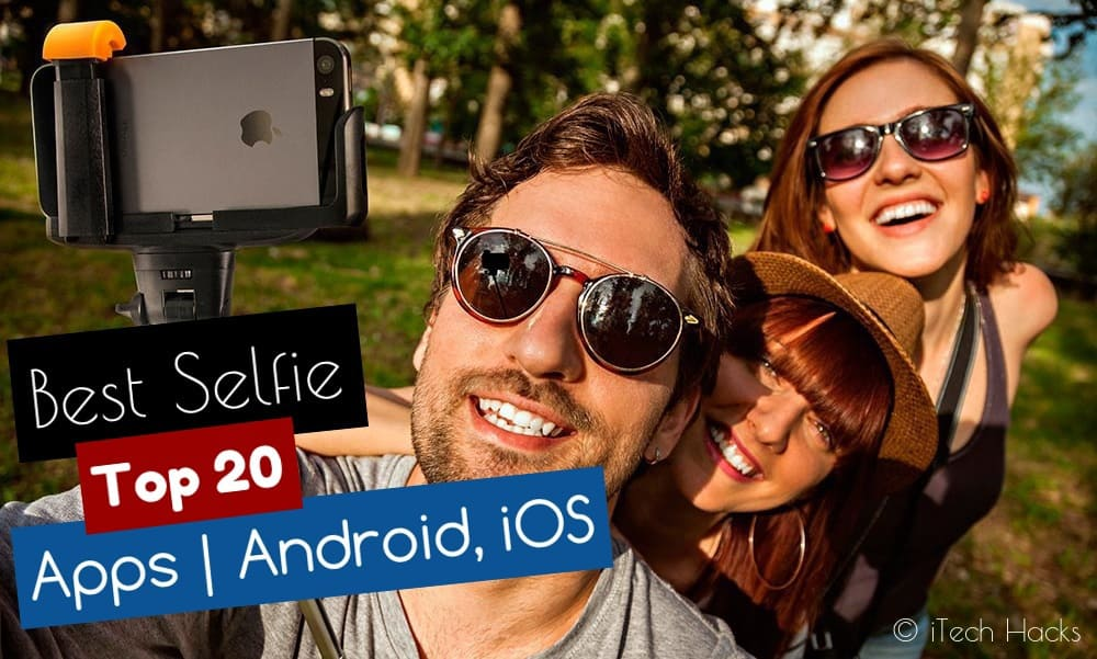 Top 20 Best Selfie/Front Camera Apps for Android & iOS 2019