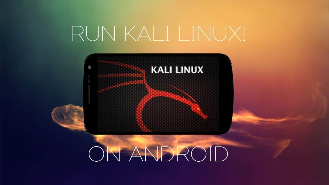 2 Working Ways) How To Install Kali Linux on Android Without