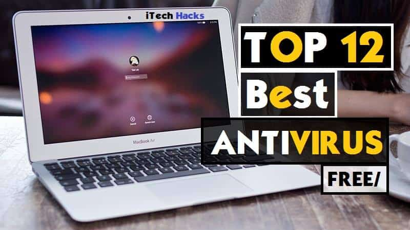 Top 12 Best Free Antivirus Software's Of 2017 for Windows, MAC & Android