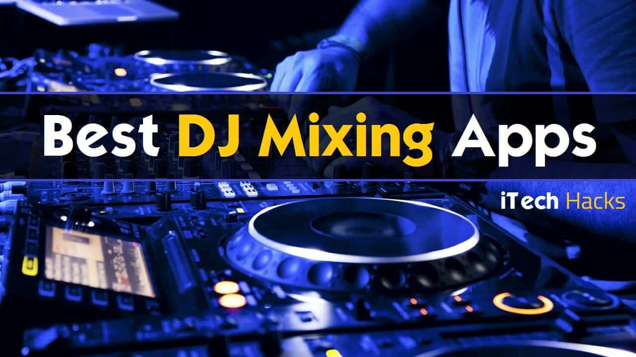 Top 10 Free Best DJ Mixing or Trance Making Apps For Android, iOS