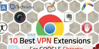 Top 10 Best Free VPN Extensions For Google Chrome Browser