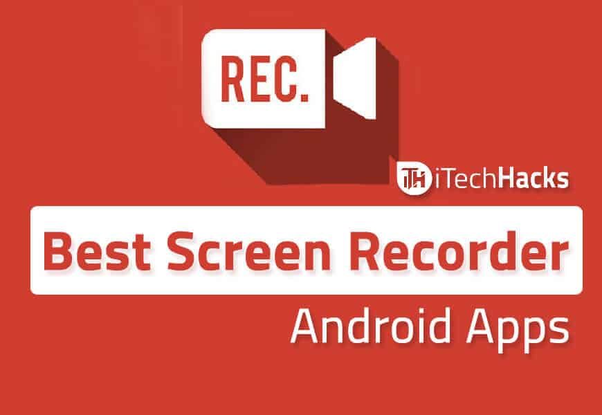 Best Free Screen Recorder Android Apps