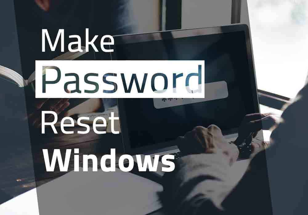 How to Make a Password Reset Disk for Windows PC