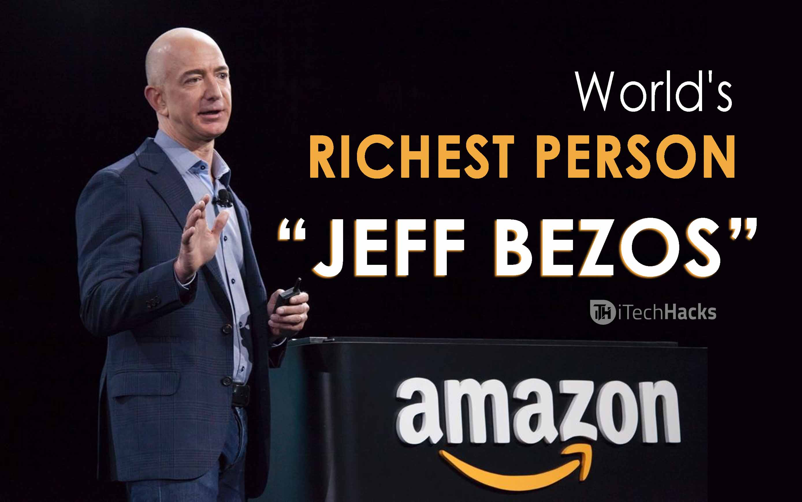 "World's Richest Person ""Jeff Bezos"" | Founder of Amazon"