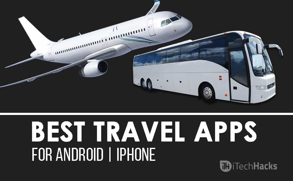 Top 5 Best Travel Apps For Android, iPhone 2017