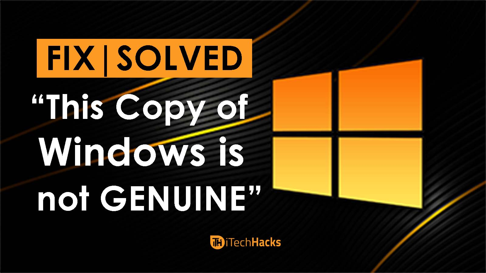 "How To Fix ""This Copy of Windows is not Genuine"" in 2017?"