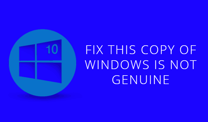 Fix This Copy of Windows is not Genuine Permanently 2019