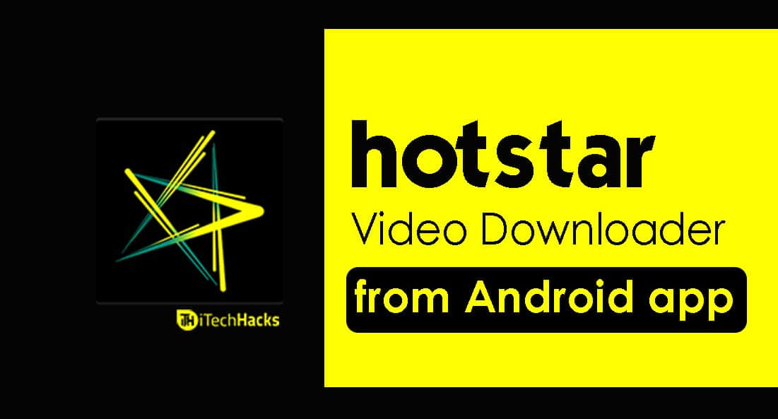 2 Ways) Download Hotstar Videos Using Hotstar Downloader 2019