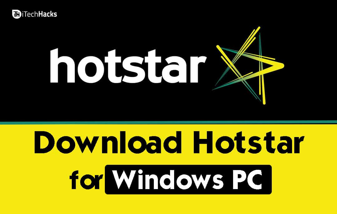 Hotstar for Windows XP/7/8/8 1/10 PC/Laptop (100% Working) 2019