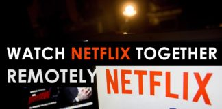 How To Watch Netflix Together from Remote Distance Online