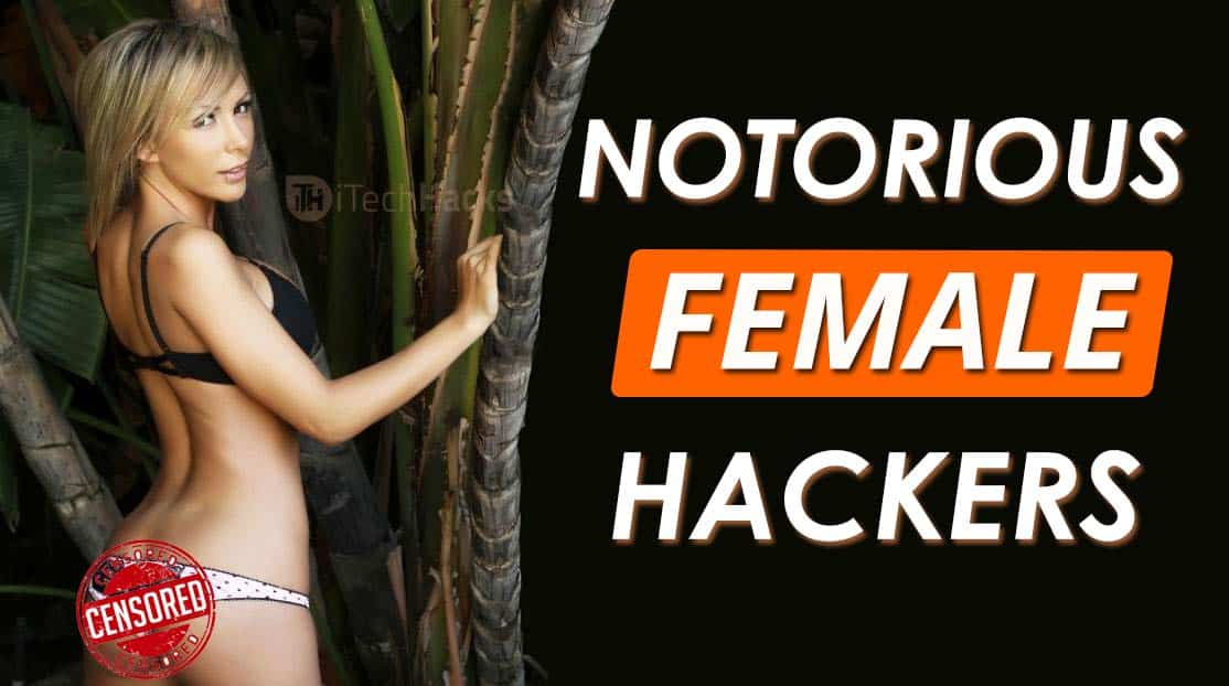 World's Most Hottest Female Hackers Ever on internet - iTechhacks