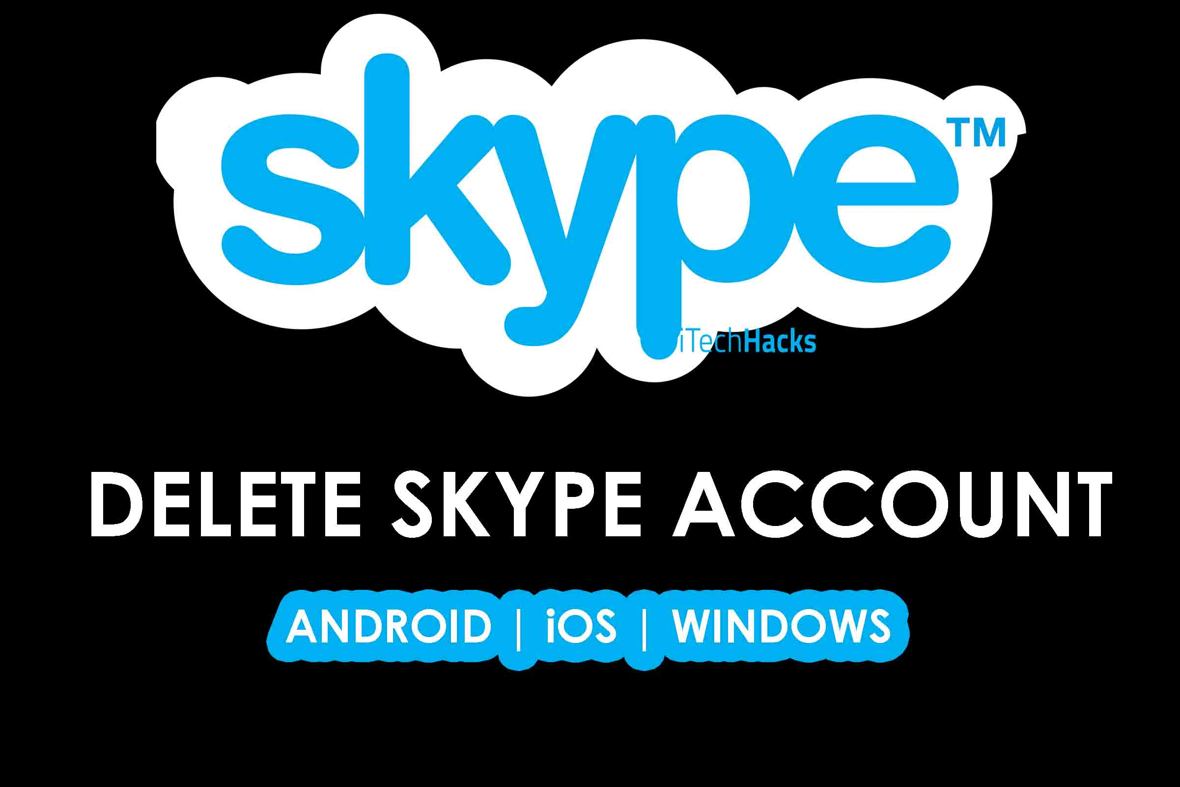 How to Delete Skype Account Easily in 2019