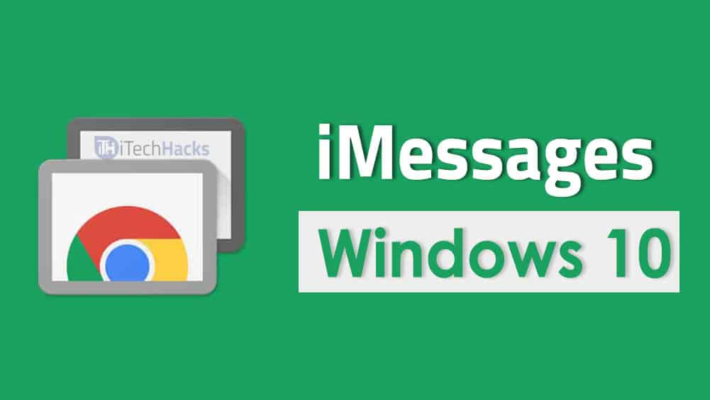 How To Get and Install iMessages on Windows 10