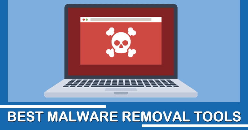 Top 8 Best Malware Removal Tools and Apps of 2021