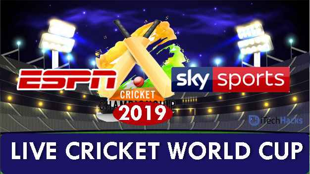 How To Watch Live ESPN Play & Sky Sports Cricket World Cup 2019