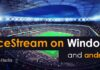 How To Run AceStream on Windows, Android to watch Live Sports 2019