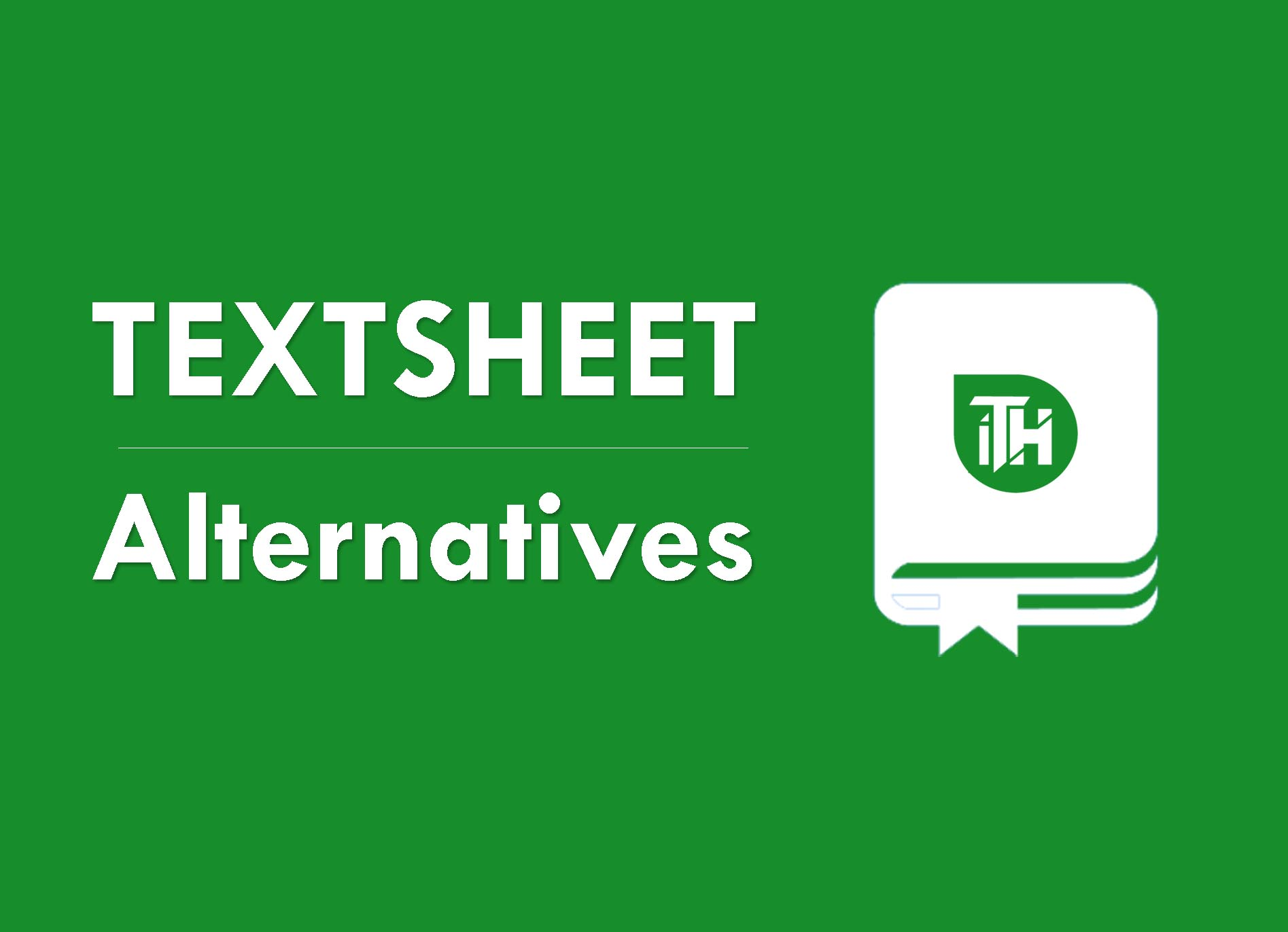 Top 5 Best Textsheet Alternatives For Students/Collegeious 2019