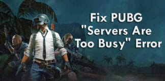 "How To Fix PUBG ""Servers Are Too Busy"" Error?"
