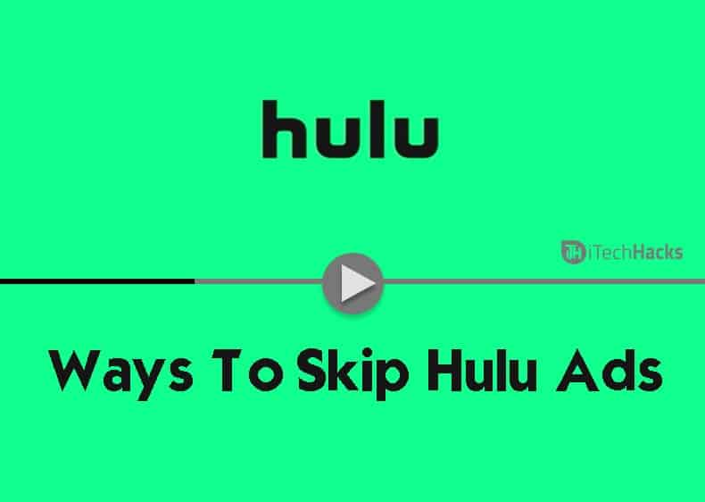 How to Skip or Block Hulu Ads Easily 2019?