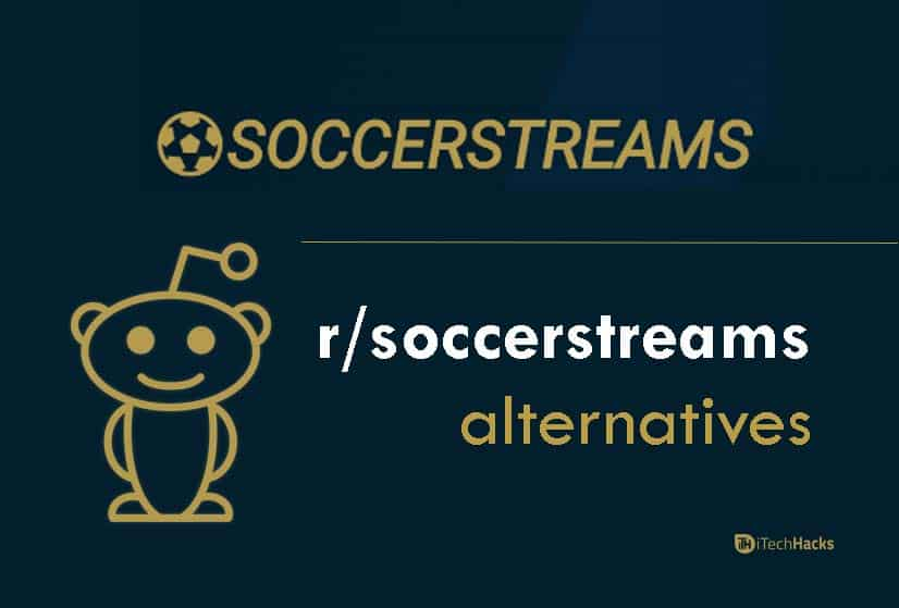 Top 6 Best Alternative For /r/SoccerStreams for Live Streaming