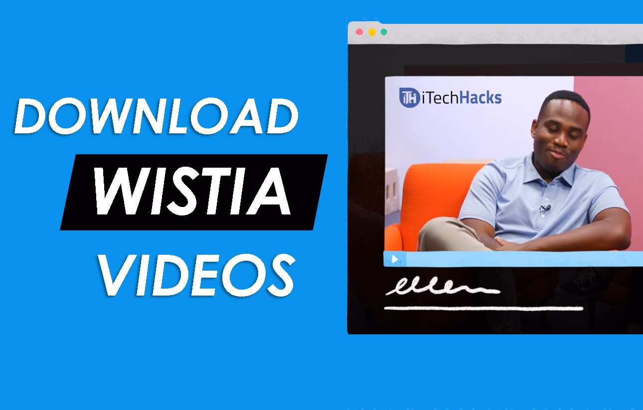 How To Download Wistia Videos Easily Online (3-Methods)