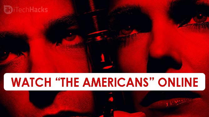 How To Watch The Americans Online for Free 2020