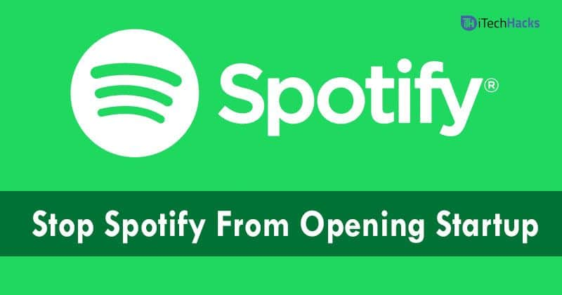 How To Stop Spotify From Opening On Startup