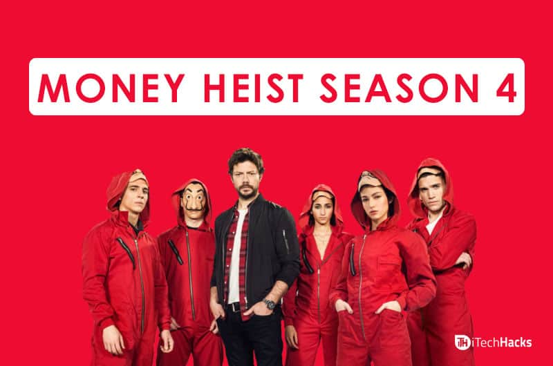 Watch Money Heist Season 4: Release Date, Download