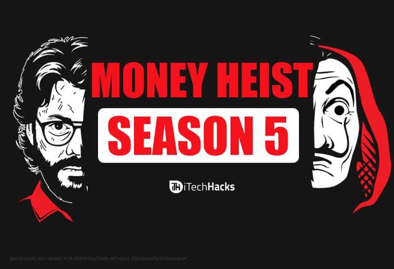 Money Heist Season 5: Watch, Release Date, Confirmed Updates