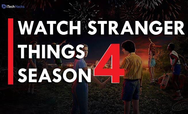 Stranger Things Season 4: Release Date, Rumors, Cast