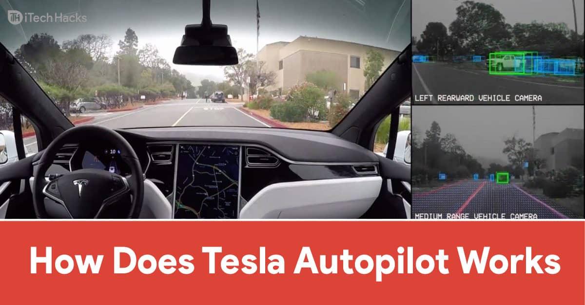 Tesla Autopilot and How Does Tesla Autopilot Work