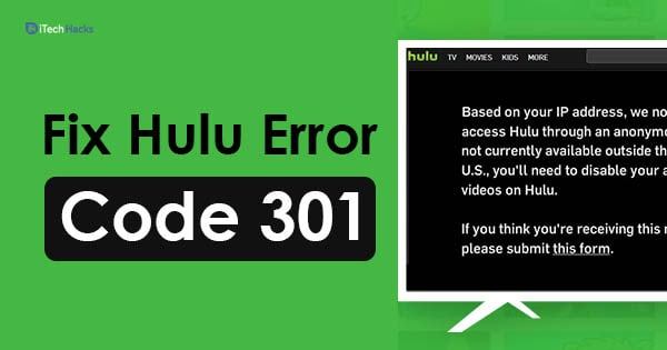 How To Fix Hulu Error Code 301 (6-Methods to Fix!)