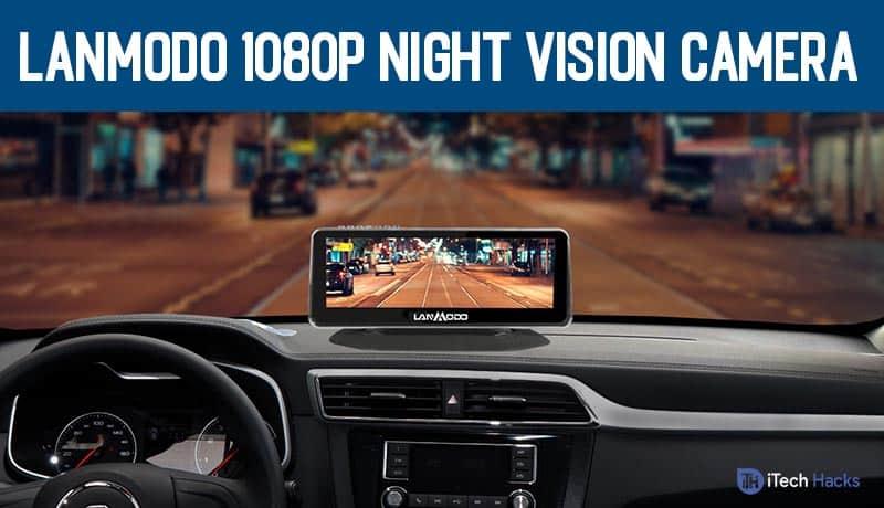Lanmodo 1080p Night Vision Dash Camera for 2020 (Reviewed)