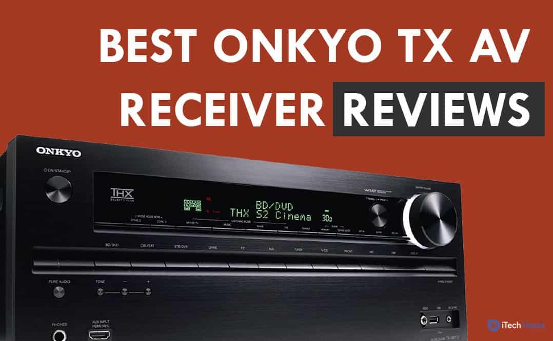Best 5 Onkyo TX Channel Network AV Receivers 2020