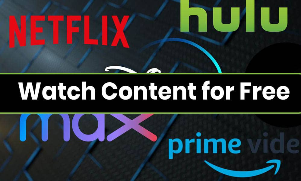 How To Watch Netflix, Prime, Hulu Content for Free in 2020