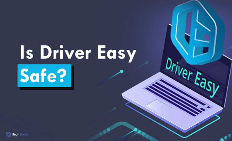 Is Driver Easy Safe? Pros, Cons, Downloading Speed 2020