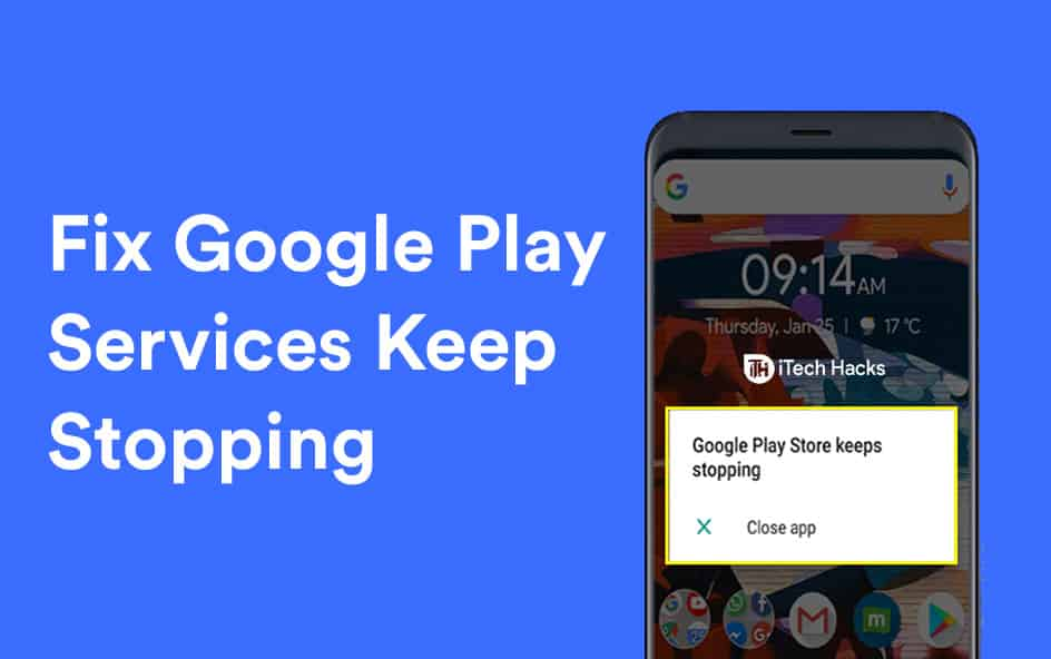 How To Fix Google Play Services Keep Stopping (8 Methods)