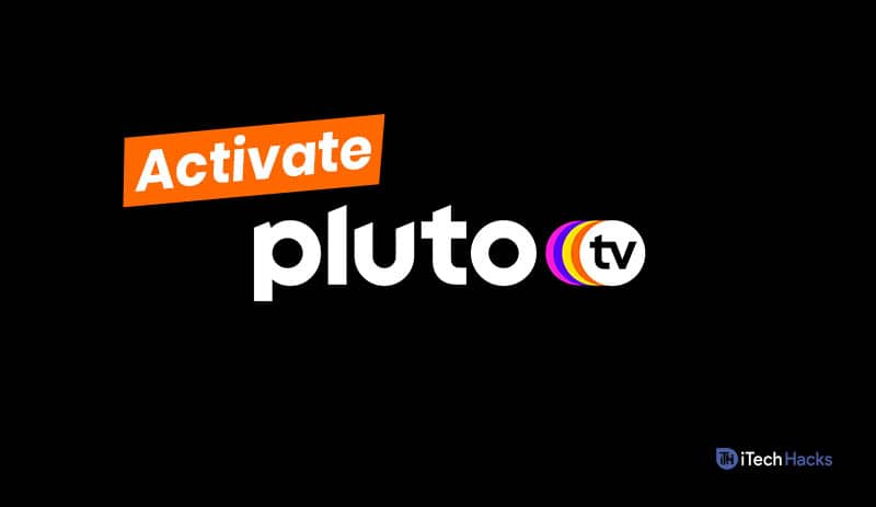How To Activate Pluto TV: PlutoTV/Activate Activation Process
