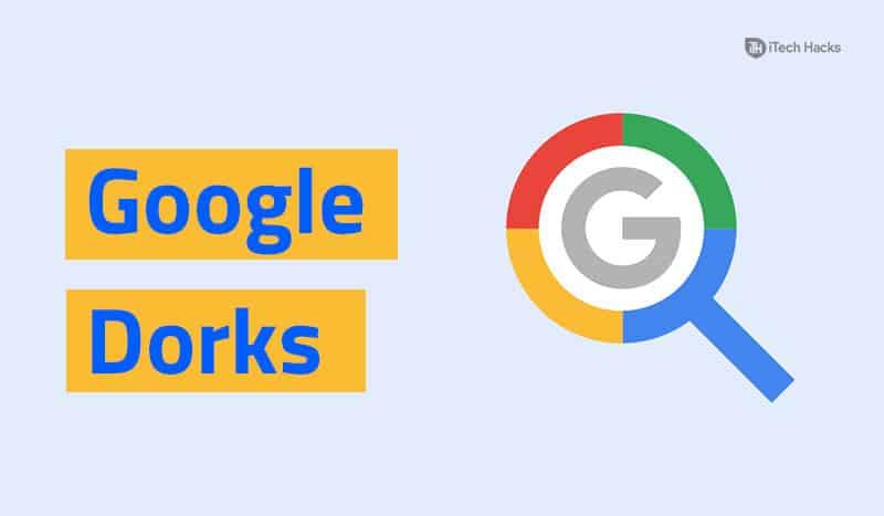Here's How Google Dorks Works? 100+ Google Dorks List