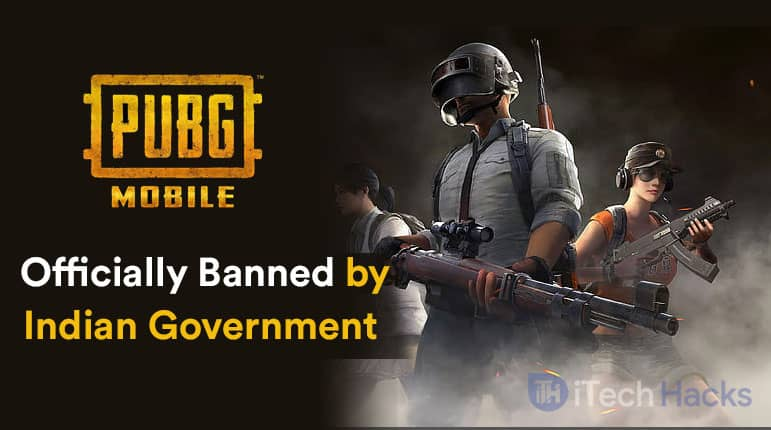 PUBG Mobile & PUBG Mobile Lite Officially Banned by Government of India