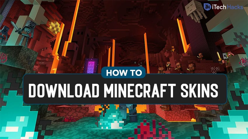 How to Download Minecraft Skins in Windows, Mac, Android