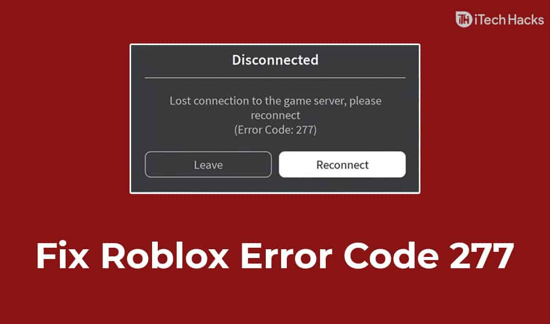 5 Easy Ways to Fix Roblox Error Code 277 (Complete Guide)
