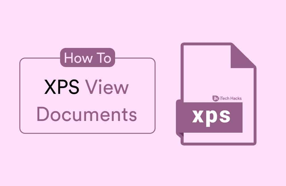 How To View XPS File and Documents in Windows 10