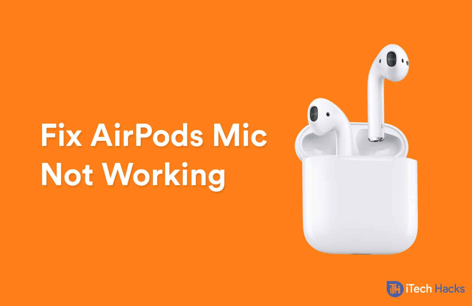 How To Fix AirPods Mic Not Working Problem? (Solutions)