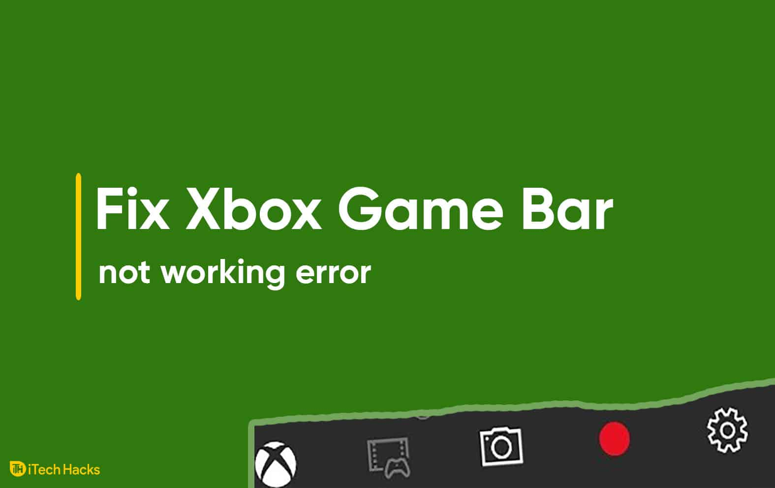 How To Fix Xbox Game Bar Not Working Error
