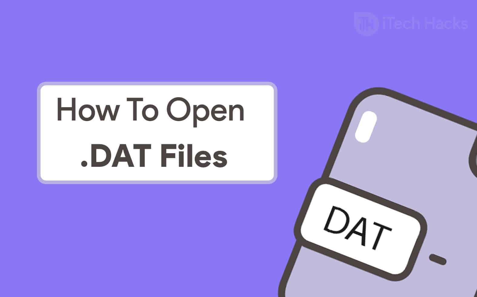 How To Open DAT Files in Windows 10 & Mac