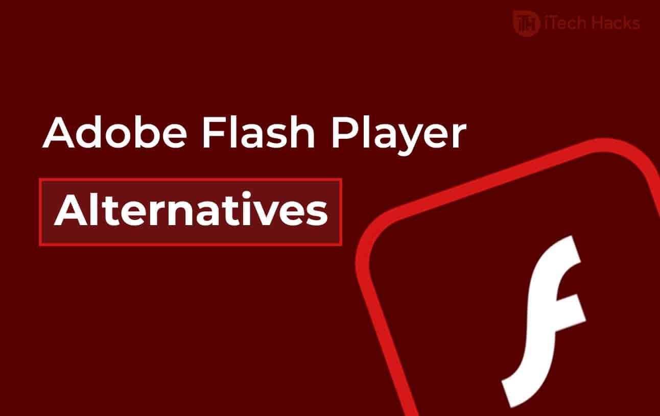 3 Best Adobe Flash Player Replacements in 2021