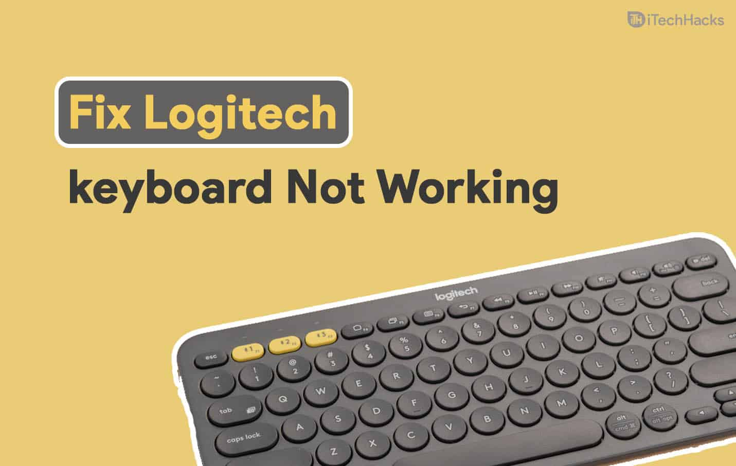 How to Fix Logitech Wireless Keyboard not Working