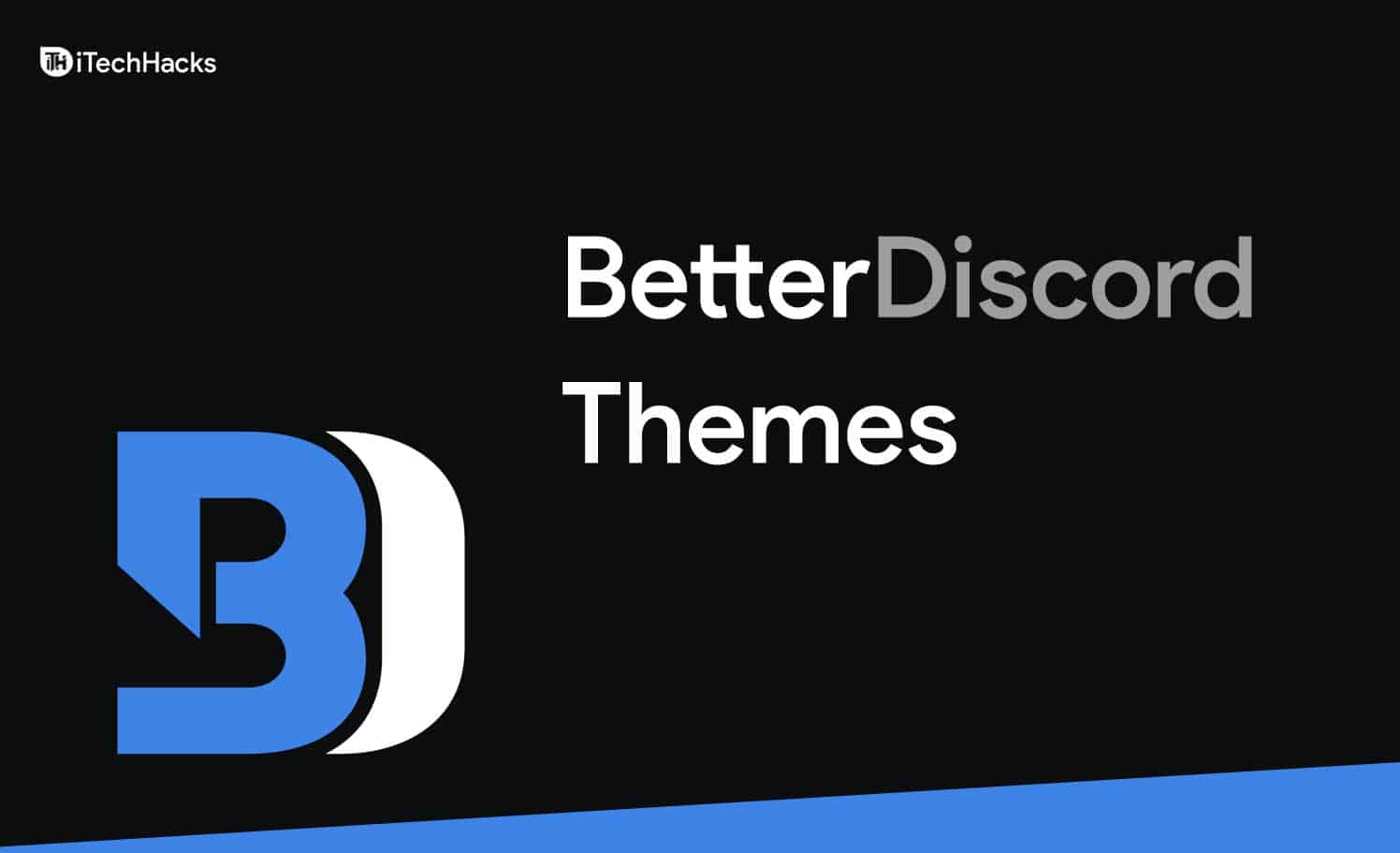 Top 5 Best BetterDiscord Themes and How to Install?