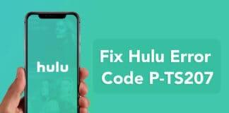 How to Fix Hulu Error Code P-TS207
